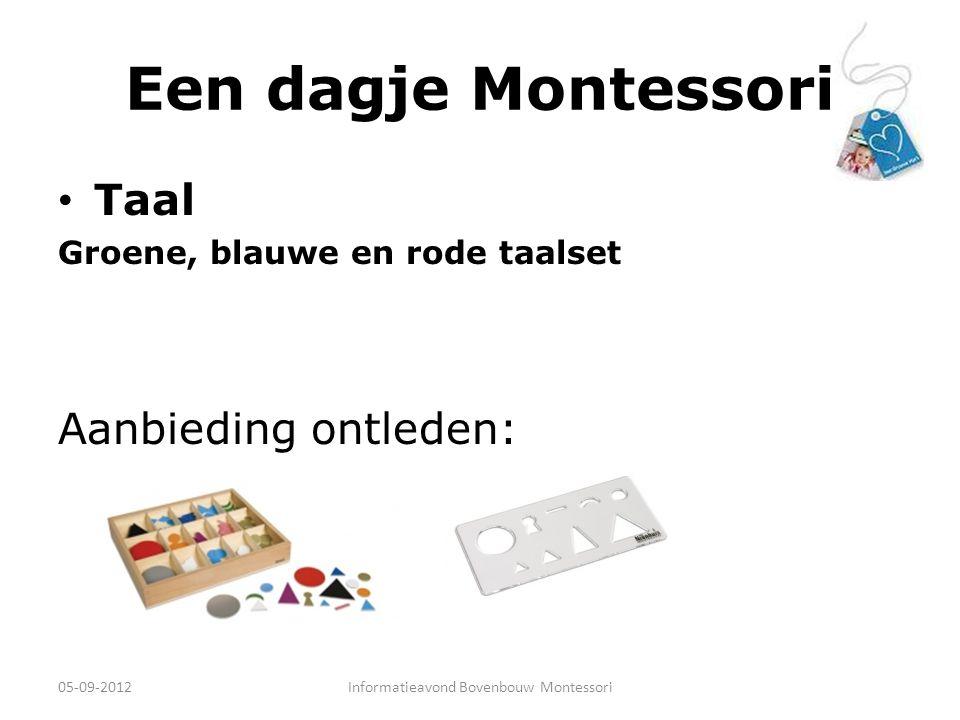 Een dagje Montessori Taal Groene, blauwe en rode taalset Aanbieding ontleden: 05-09-2012Informatieavond Bovenbouw Montessori
