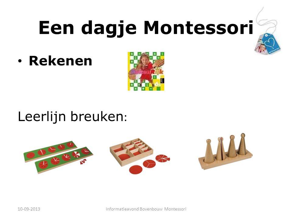 Een dagje Montessori Rekenen Leerlijn breuken : 10-09-2013Informatieavond Bovenbouw Montessori
