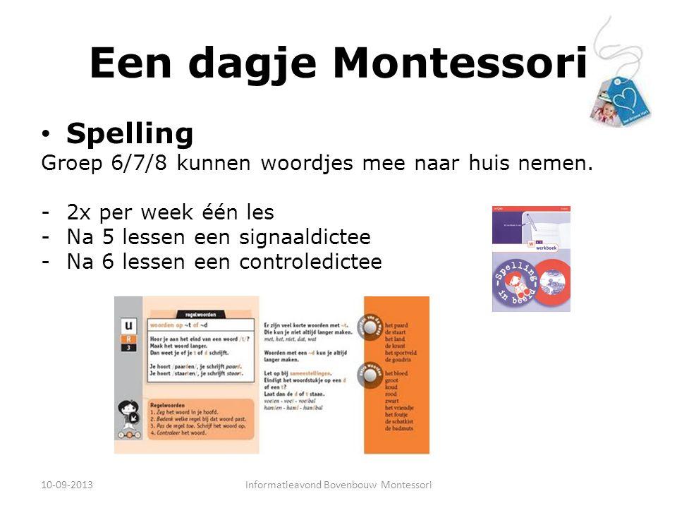 Een dagje Montessori Spelling Groep 6/7/8 kunnen woordjes mee naar huis nemen. - 2x per week één les -Na 5 lessen een signaaldictee -Na 6 lessen een c