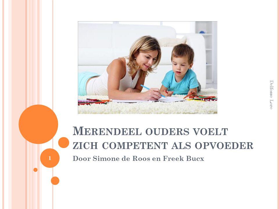 M ERENDEEL OUDERS VOELT ZICH COMPETENT ALS OPVOEDER Door Simone de Roos en Freek Bucx Delfosse Lore 1