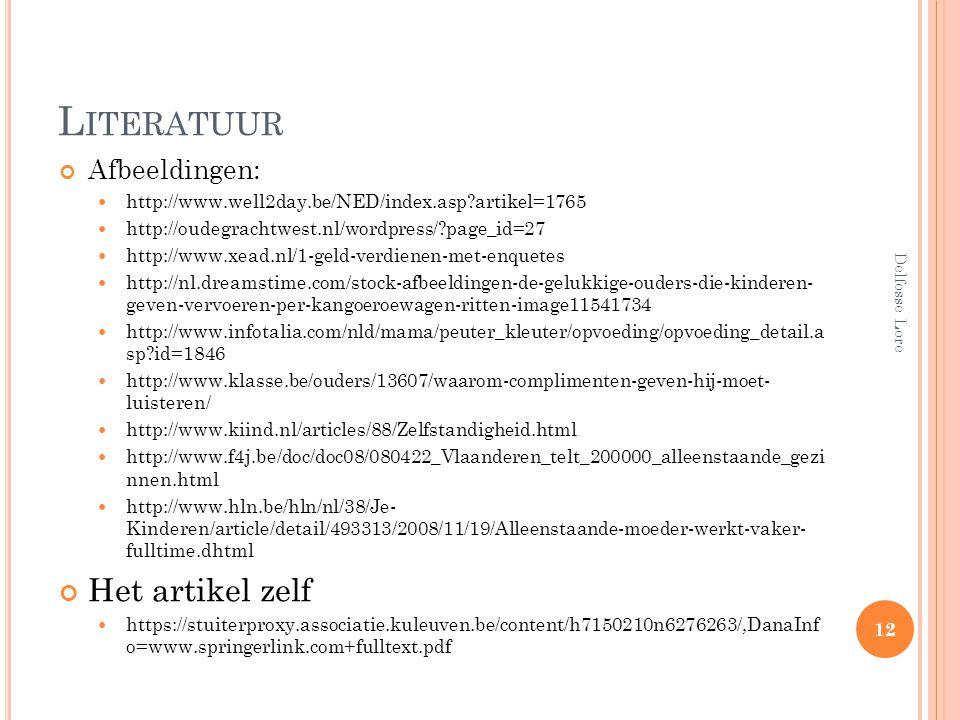L ITERATUUR Afbeeldingen: http://www.well2day.be/NED/index.asp?artikel=1765 http://oudegrachtwest.nl/wordpress/?page_id=27 http://www.xead.nl/1-geld-v