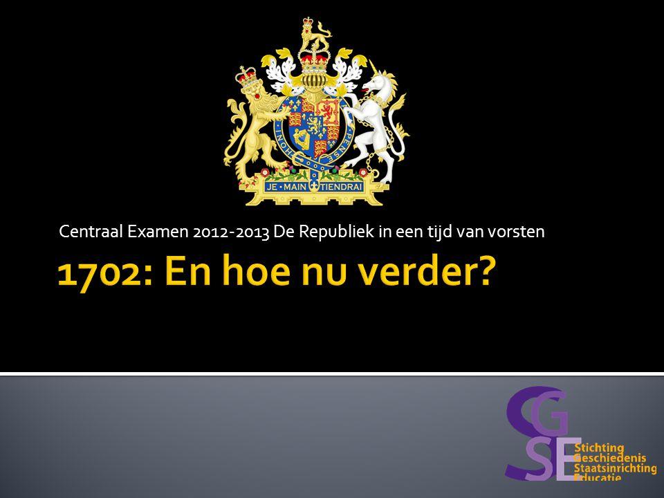 Centraal Examen 2012-2013 De Republiek in een tijd van vorsten