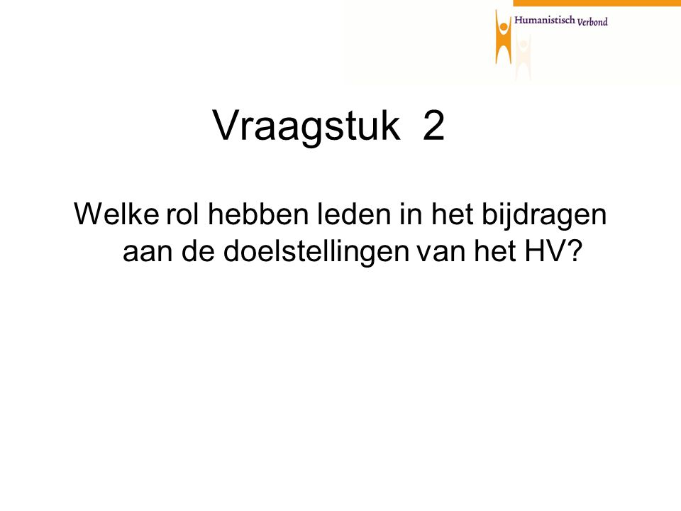 Vraagstuk 2 Welke rol hebben leden in het bijdragen aan de doelstellingen van het HV