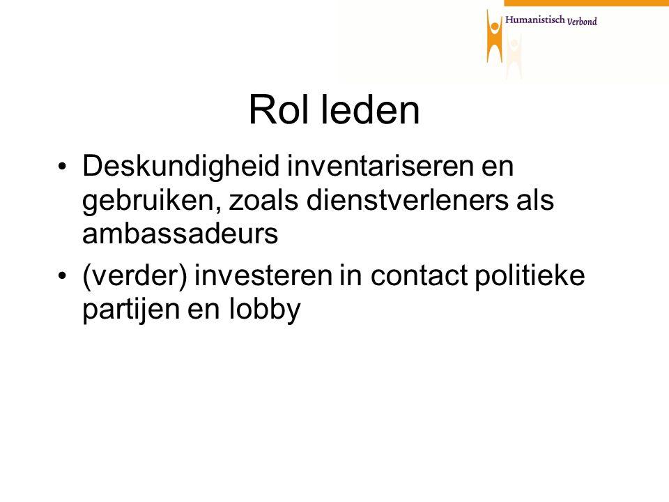 Rol leden Deskundigheid inventariseren en gebruiken, zoals dienstverleners als ambassadeurs (verder) investeren in contact politieke partijen en lobby