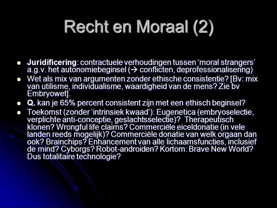 Recht en Moraal (2) Juridificering: contractuele verhoudingen tussen 'moral strangers' a.g.v. het autonomiebeginsel ( conflicten, deprofessionaliseri