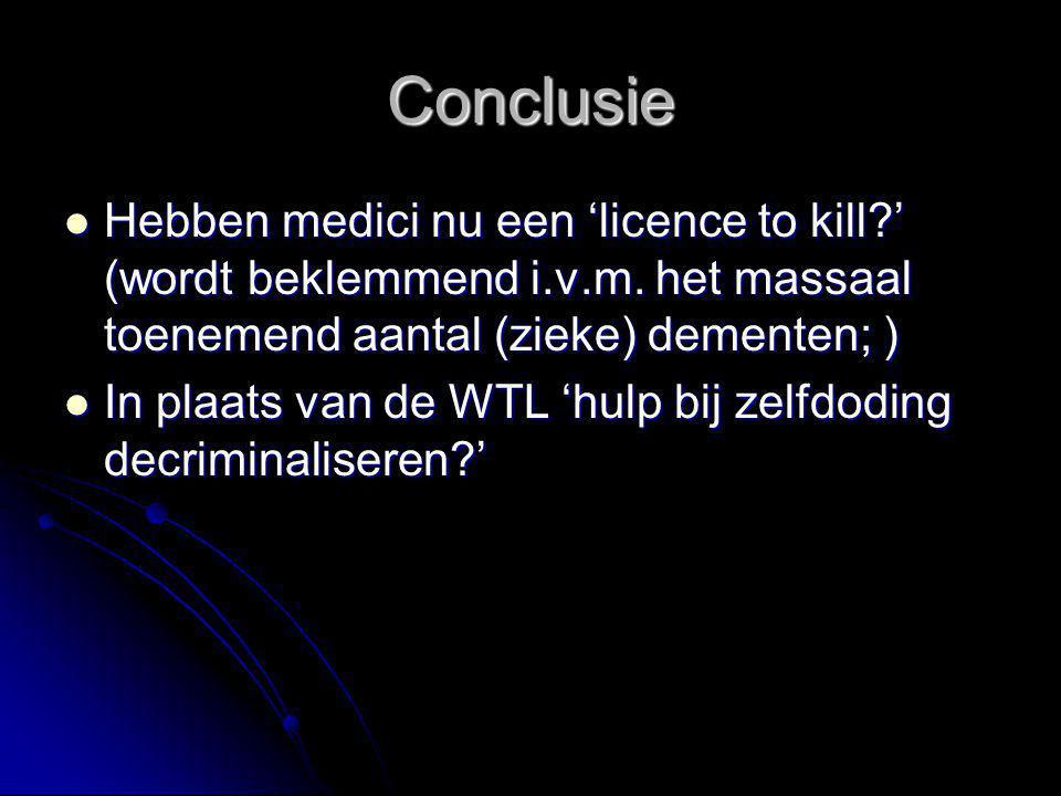 Conclusie Hebben medici nu een 'licence to kill?' (wordt beklemmend i.v.m.