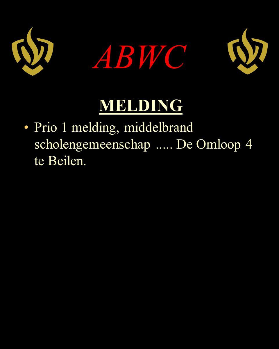 ABWC MELDING Prio 1 melding, middelbrand scholengemeenschap..... De Omloop 4 te Beilen.