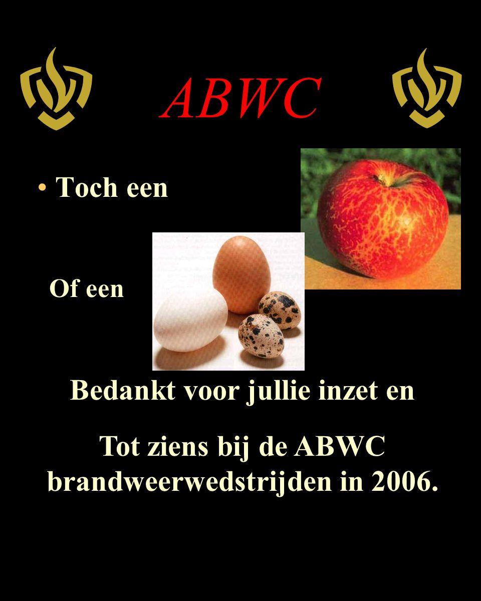 ABWC Toch een Tot ziens bij de ABWC brandweerwedstrijden in 2006.