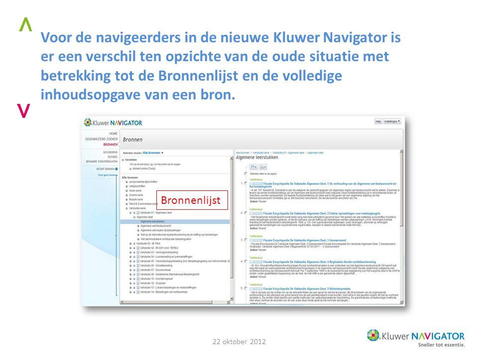 Voor de navigeerders in de nieuwe Kluwer Navigator is er een verschil ten opzichte van de oude situatie met betrekking tot de Bronnenlijst en de volledige inhoudsopgave van een bron.