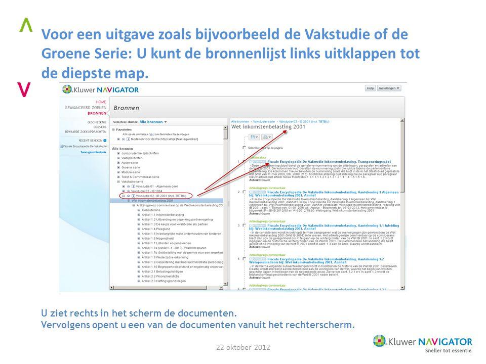 Voor een uitgave zoals bijvoorbeeld de Vakstudie of de Groene Serie: U kunt de bronnenlijst links uitklappen tot de diepste map.