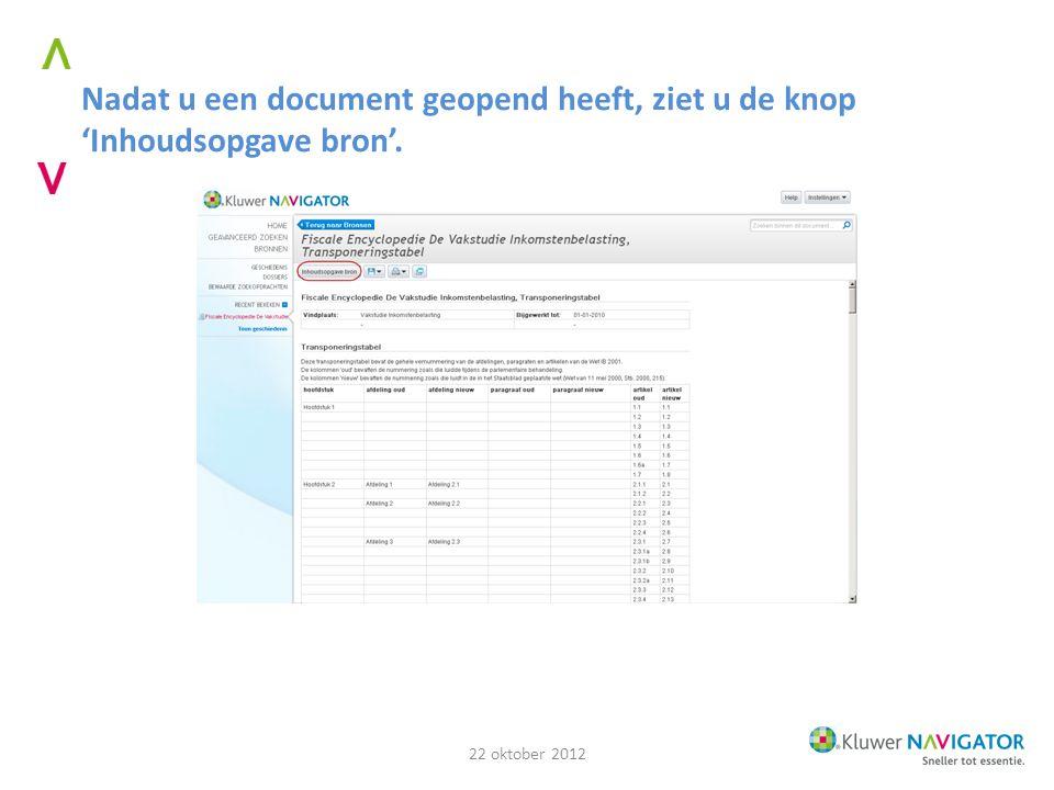 Nadat u een document geopend heeft, ziet u de knop 'Inhoudsopgave bron'. 22 oktober 2012