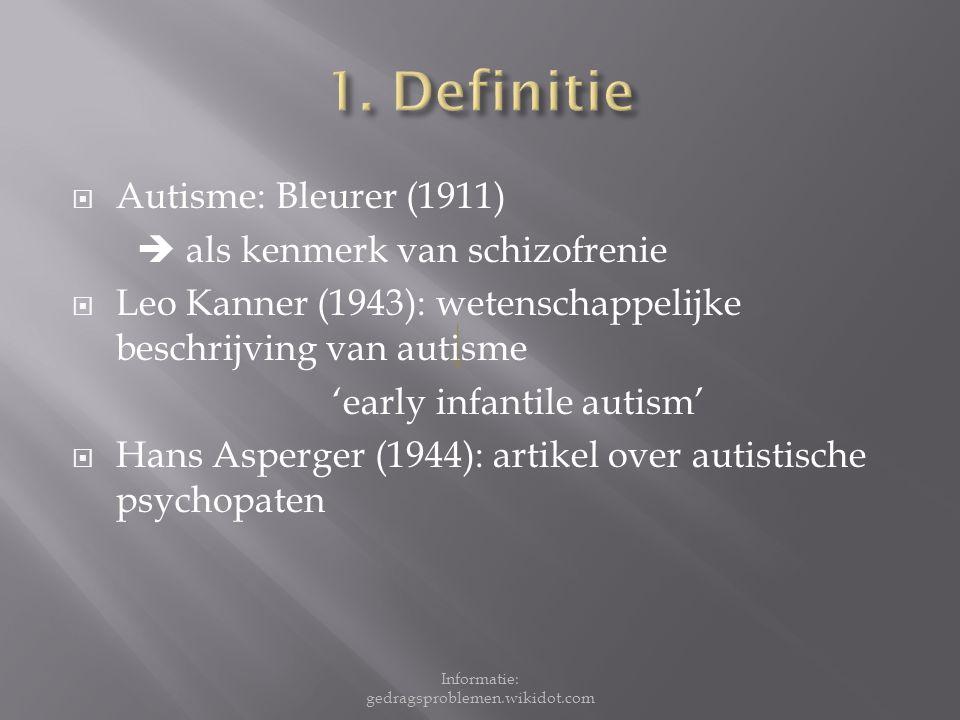  Autisme wordt beschouwd als een ernstige en levenslange handicap die de mogelijkheid tot zelfstandig functioneren in sterke mate beperkt.
