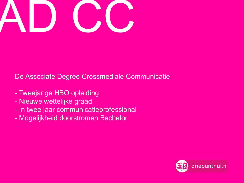 De Associate Degree Crossmediale Communicatie - Tweejarige HBO opleiding - Nieuwe wettelijke graad - In twee jaar communicatieprofessional - Mogelijkh