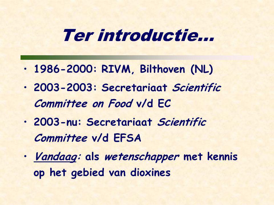 Dioxine-onderzoek 1990WHO-TDI van 10 pg/kg/dag 1991dioxine in voeding UK/D/NL/CAN 1994 1e resultaten moeder/kindstudie 1996dioxineblootstelling daalt 1998WHO-TDI van 1-4 pg/kg/dag 2001EC/SCF-TDI van 2 pg/kg/week 2004Dioxinen in gekweekte zalm