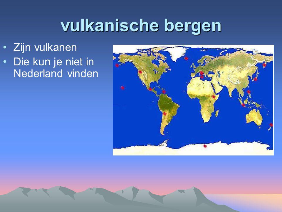 vulkanische bergen Zijn vulkanen Die kun je niet in Nederland vinden