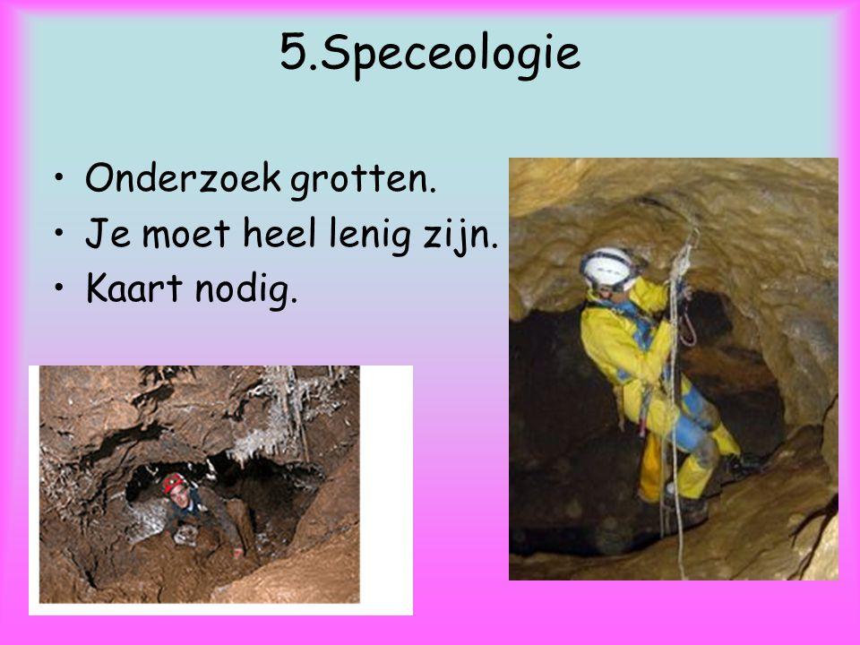 4.Worden de grotten nog ergens voor gebruikt.Rondleidingen.