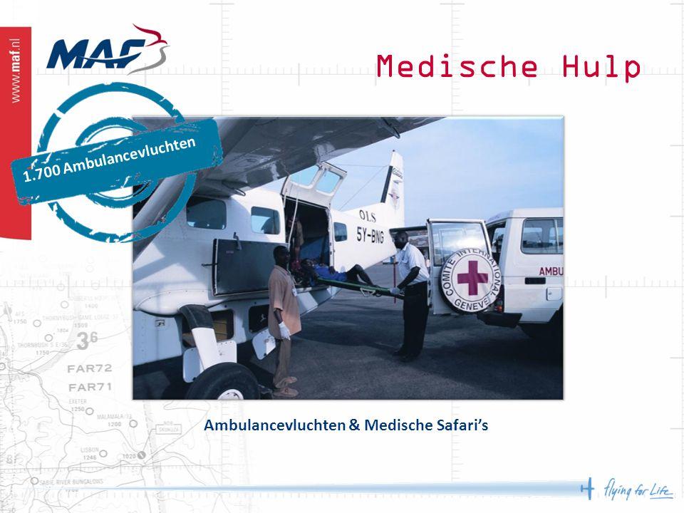Medische Hulp 1.700 Ambulancevluchten Ambulancevluchten & Medische Safari's
