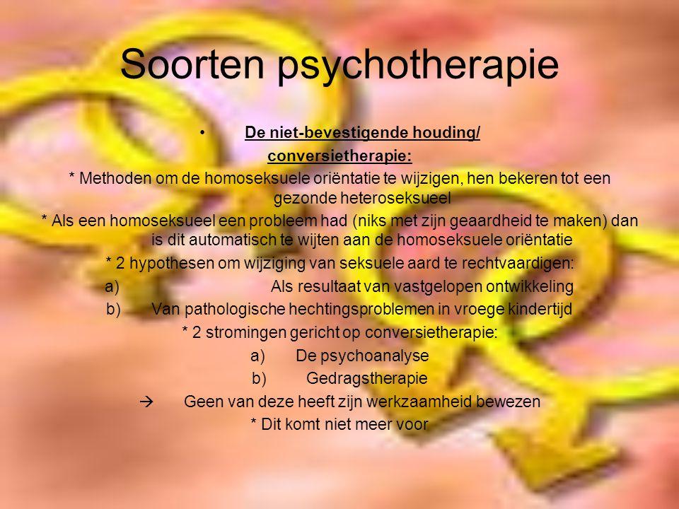 Soorten psychotherapie Van niet-bevestigende naar bevestigende houding * Attitudeomslag/mentaliteitsverandering laatste 20 jaar * Veel holebi- en vrouwenbewegingen ontstaan