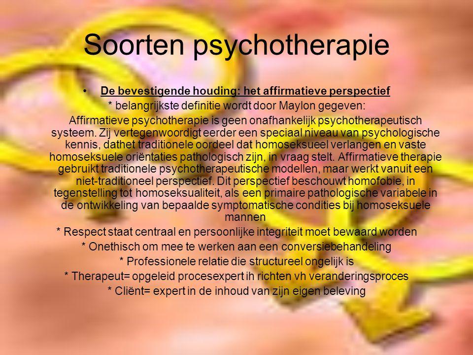 Soorten psychotherapie De bevestigende houding: het affirmatieve perspectief * belangrijkste definitie wordt door Maylon gegeven: Affirmatieve psychotherapie is geen onafhankelijk psychotherapeutisch systeem.