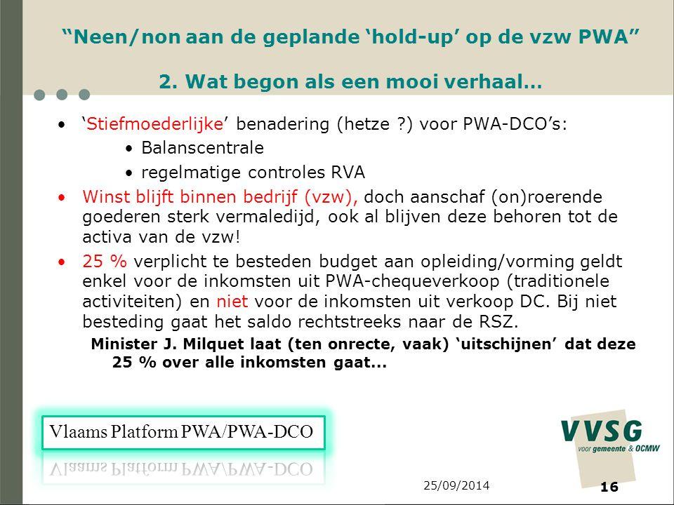 25/09/2014 16 Neen/non aan de geplande 'hold-up' op de vzw PWA 2.