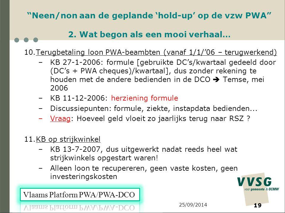 25/09/2014 19 Neen/non aan de geplande 'hold-up' op de vzw PWA 2.