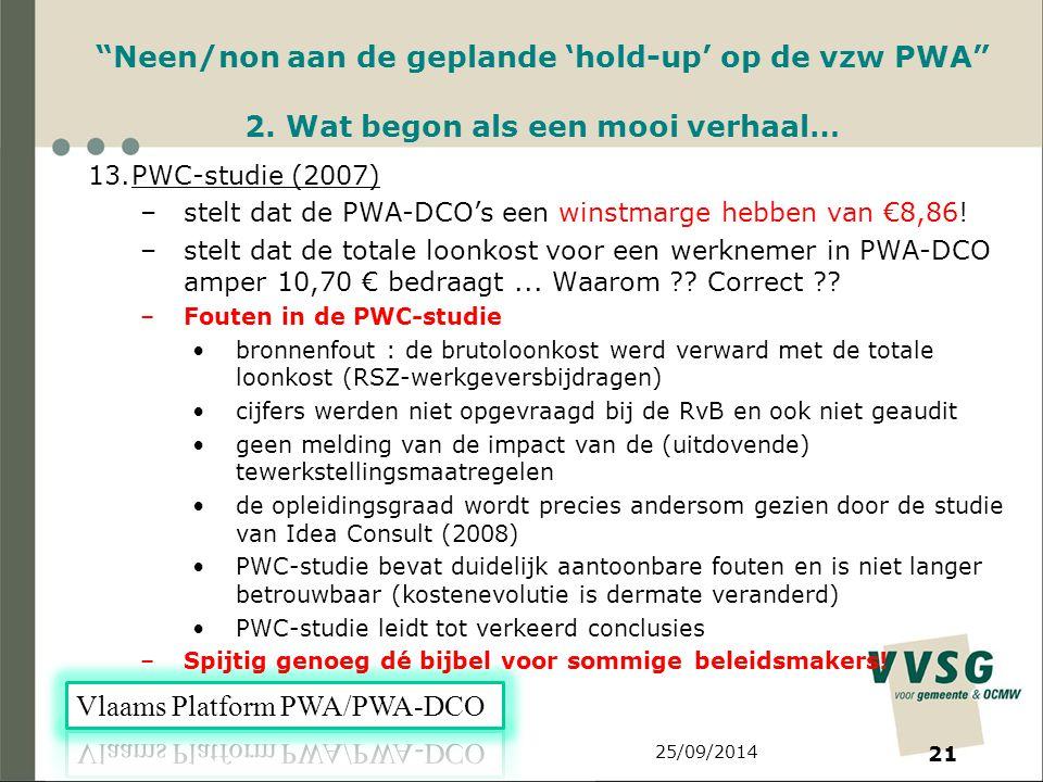25/09/2014 21 Neen/non aan de geplande 'hold-up' op de vzw PWA 2.