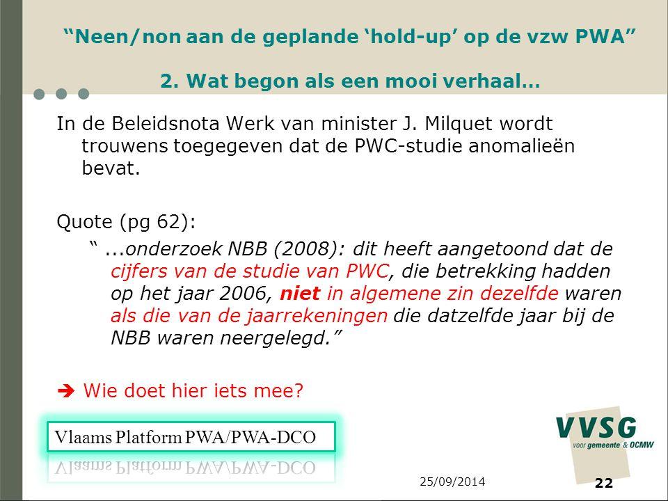 25/09/2014 22 Neen/non aan de geplande 'hold-up' op de vzw PWA 2.