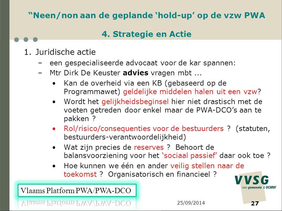 25/09/2014 27 Neen/non aan de geplande 'hold-up' op de vzw PWA 4.