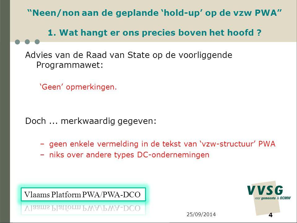 25/09/2014 4 Neen/non aan de geplande 'hold-up' op de vzw PWA 1.