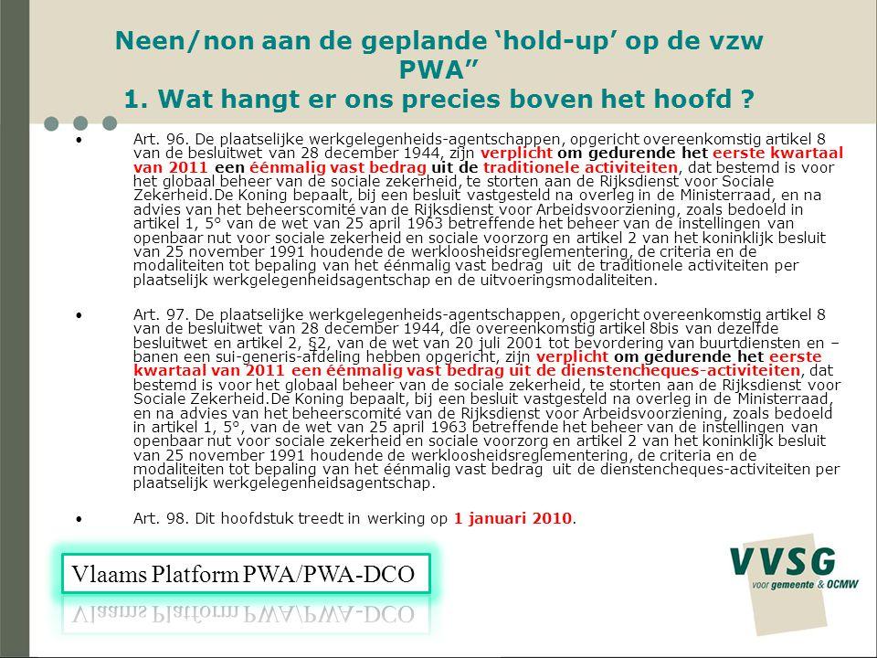 Neen/non aan de geplande 'hold-up' op de vzw PWA 1.