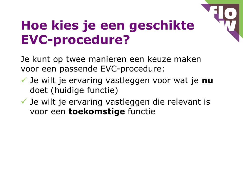 Hoe kies je een geschikte EVC-procedure.