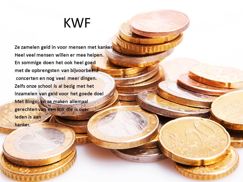 KWF Ze zamelen geld in voor mensen met kanker. Heel veel mensen willen er mee helpen. En sommige doen het ook heel goed met de opbrengsten van bijvoor