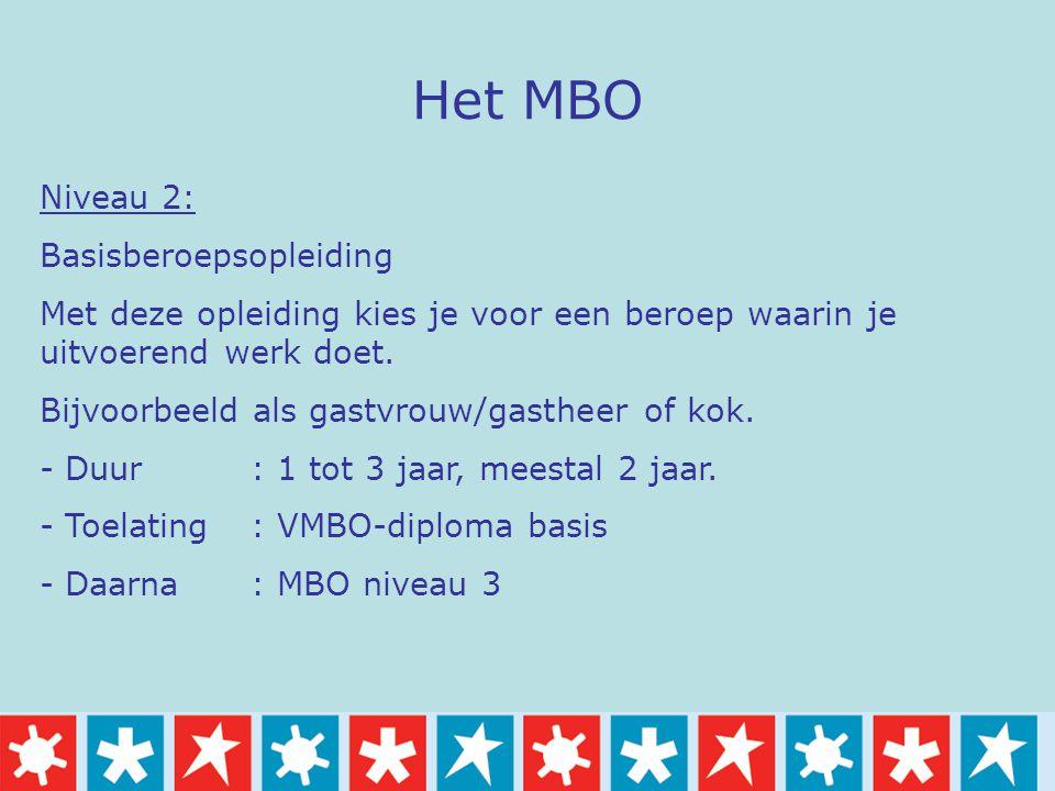 Het MBO Niveau 2: Basisberoepsopleiding Met deze opleiding kies je voor een beroep waarin je uitvoerend werk doet. Bijvoorbeeld als gastvrouw/gastheer