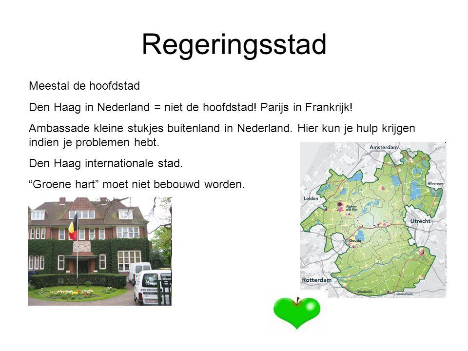 Regeringsstad Meestal de hoofdstad Den Haag in Nederland = niet de hoofdstad.