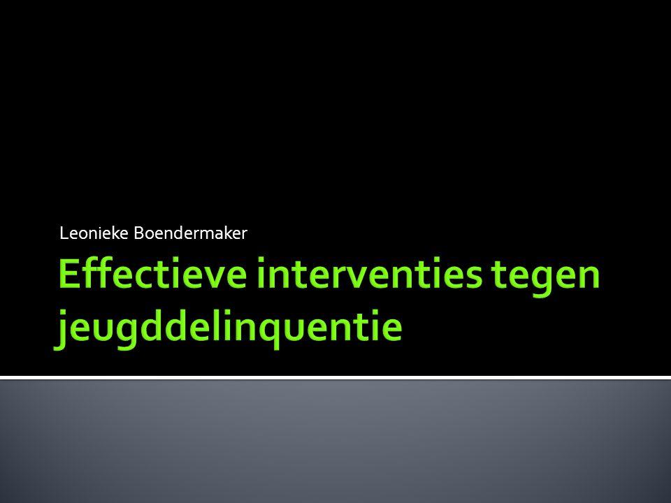  Interventies in het gezin ▪ Functional Family Therapy (FFT)  Interventies gericht op meerdere systemen ▪ Multisysteemtherapie (MST) ▪ Multidimensional Treatment Foster Care (MTFC)