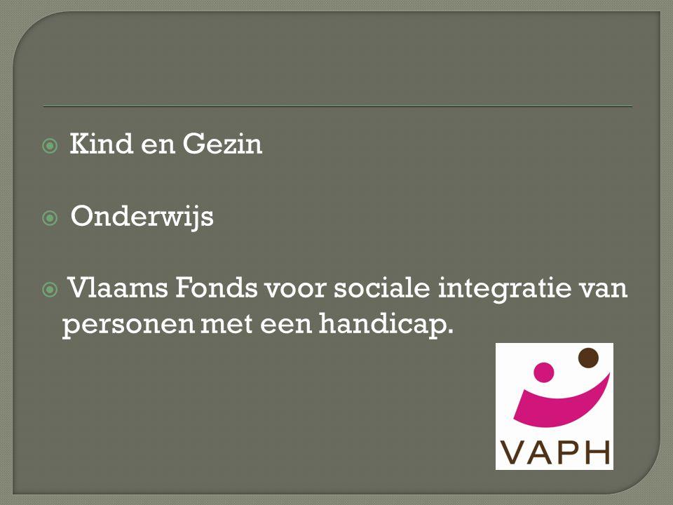  Kind en Gezin  Onderwijs  Vlaams Fonds voor sociale integratie van personen met een handicap.
