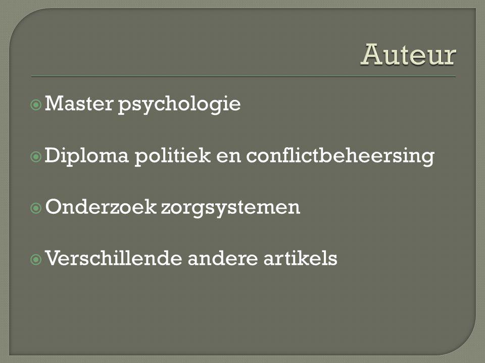  Master psychologie  Diploma politiek en conflictbeheersing  Onderzoek zorgsystemen  Verschillende andere artikels