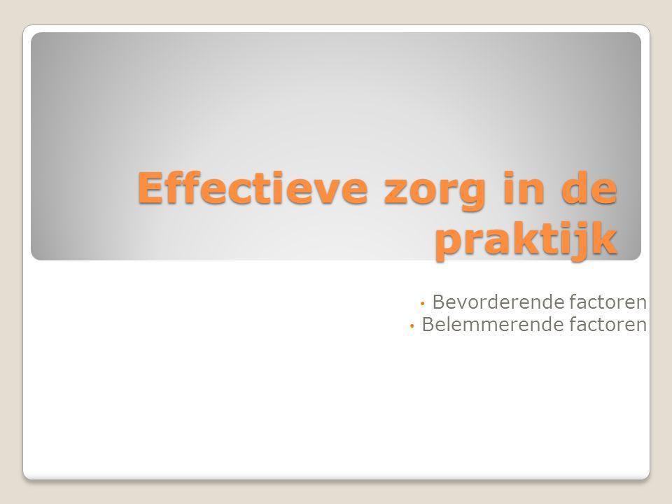Effectieve zorg in de praktijk Bevorderende factoren Belemmerende factoren