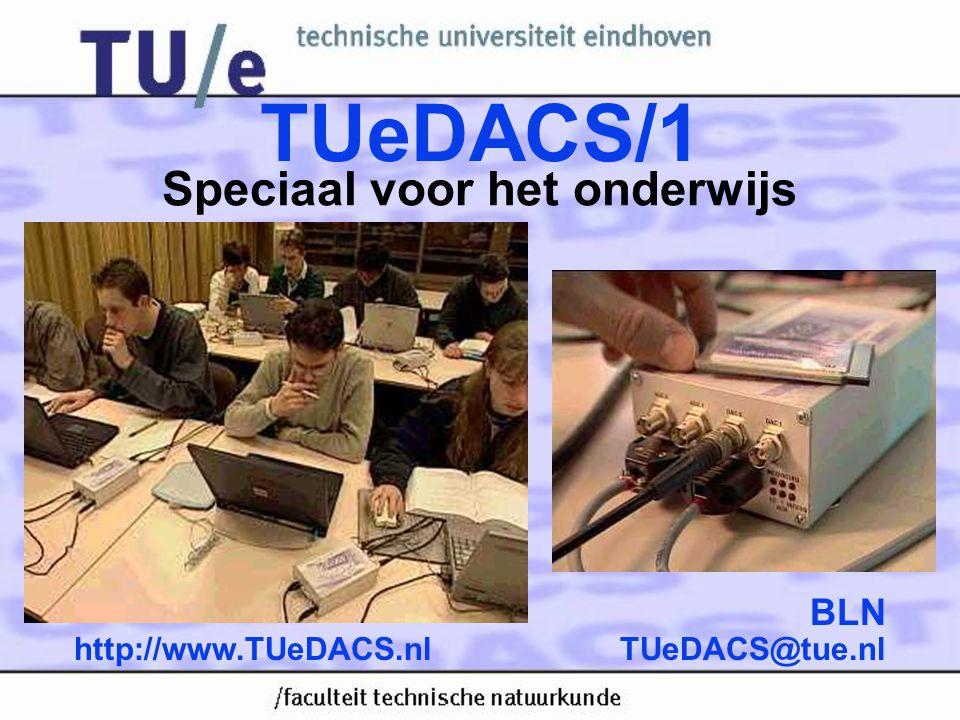 TUeDACS@tue.nlhttp://www.TUeDACS.nl BLN TUeDACS/1 Speciaal voor het onderwijs