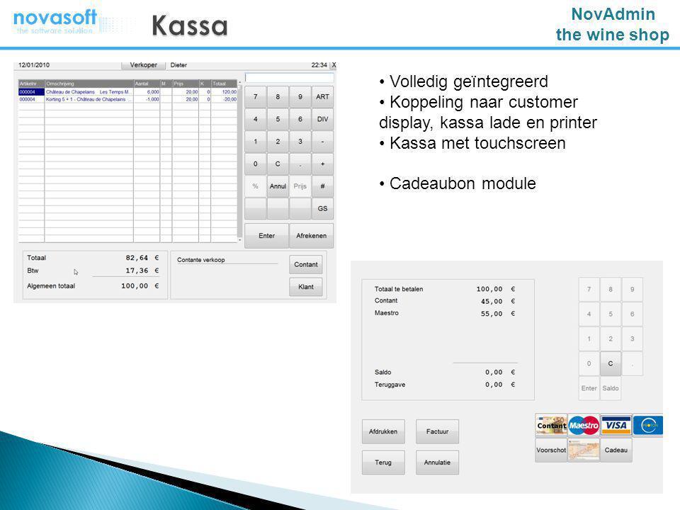 NovAdmin the wine shop Volledig geïntegreerd Koppeling naar customer display, kassa lade en printer Kassa met touchscreen Cadeaubon module