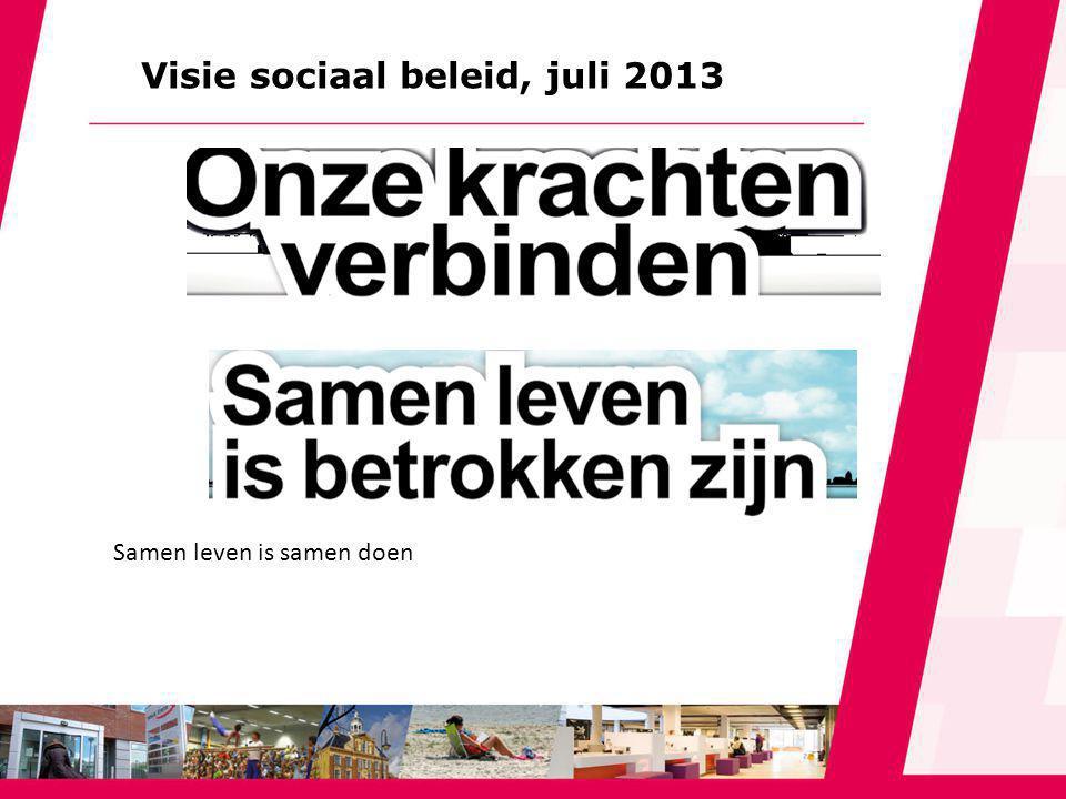 Samen leven is samen doen Visie sociaal beleid, juli 2013