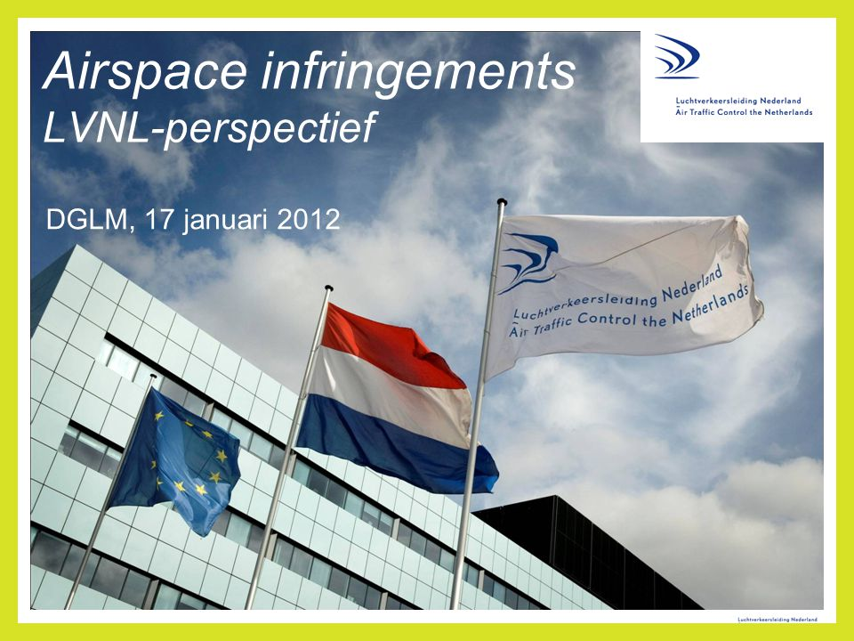 Airspace infringements LVNL-perspectief DGLM, 17 januari 2012