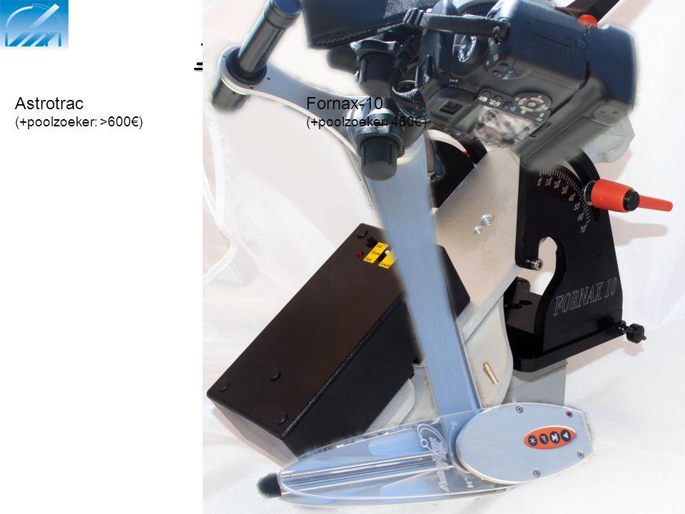 Compacte volgsystemen: 1) sector-aandrijving Astrotrac (+poolzoeker: >600€) Fornax-10 (+poolzoeker: 450€)