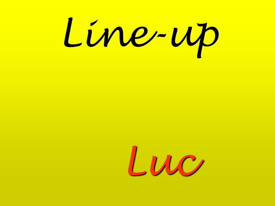 Line-up Luc