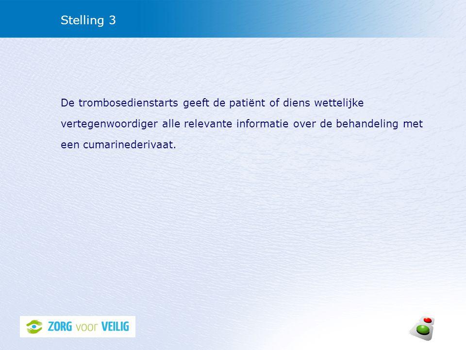 Stelling 3 De trombosedienstarts geeft de patiënt of diens wettelijke vertegenwoordiger alle relevante informatie over de behandeling met een cumarine