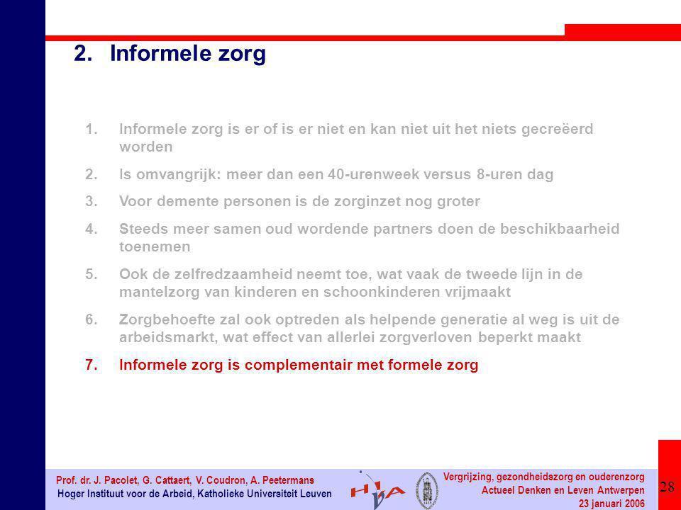 28 Hoger Instituut voor de Arbeid, Katholieke Universiteit Leuven Prof. dr. J. Pacolet, G. Cattaert, V. Coudron, A. Peetermans Vergrijzing, gezondheid