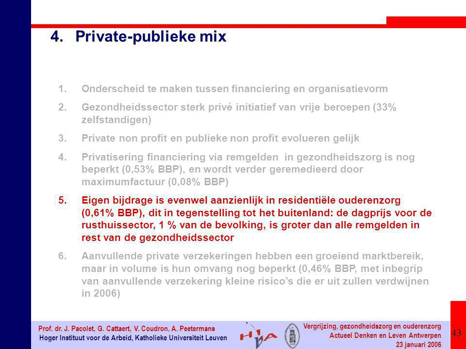 43 Hoger Instituut voor de Arbeid, Katholieke Universiteit Leuven Prof. dr. J. Pacolet, G. Cattaert, V. Coudron, A. Peetermans Vergrijzing, gezondheid