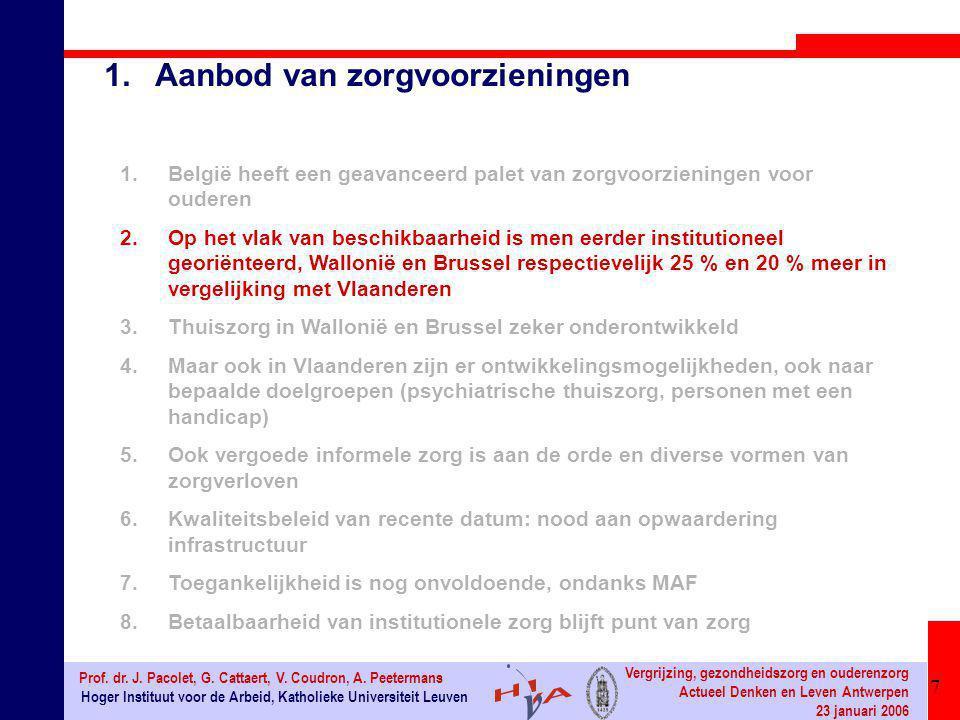 7 Hoger Instituut voor de Arbeid, Katholieke Universiteit Leuven Prof. dr. J. Pacolet, G. Cattaert, V. Coudron, A. Peetermans Vergrijzing, gezondheids