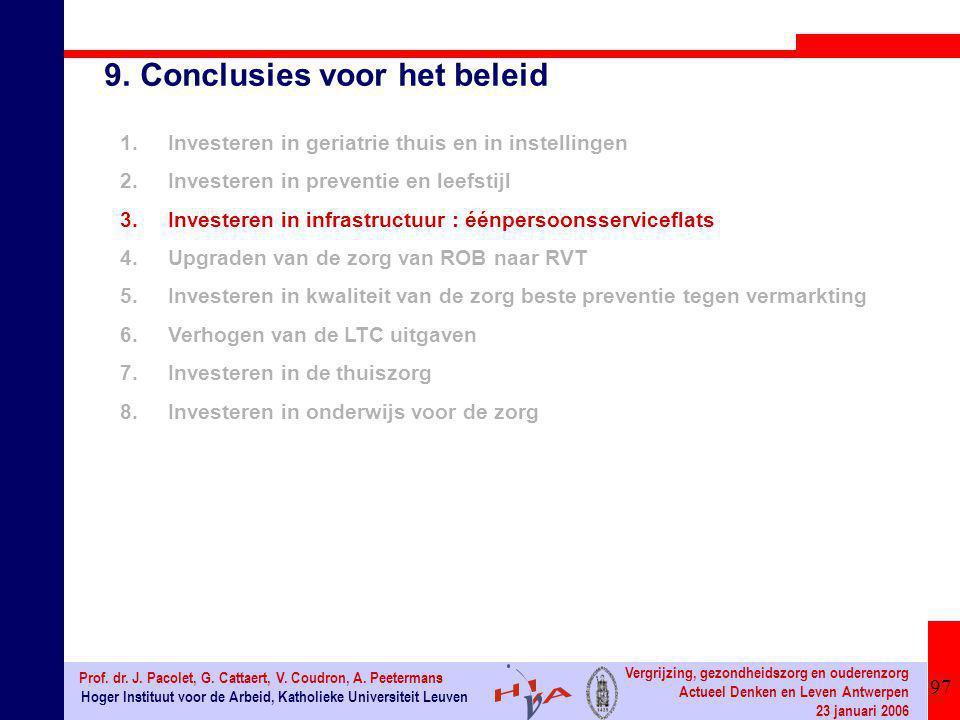 97 Hoger Instituut voor de Arbeid, Katholieke Universiteit Leuven Prof. dr. J. Pacolet, G. Cattaert, V. Coudron, A. Peetermans Vergrijzing, gezondheid