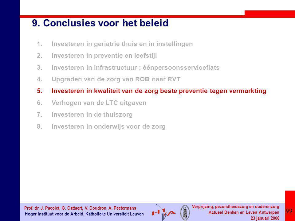 99 Hoger Instituut voor de Arbeid, Katholieke Universiteit Leuven Prof. dr. J. Pacolet, G. Cattaert, V. Coudron, A. Peetermans Vergrijzing, gezondheid